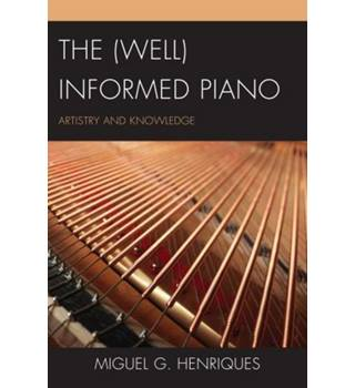 The (Well) Informed Piano: Artistry and Knowledge - Miguel G. Henriques