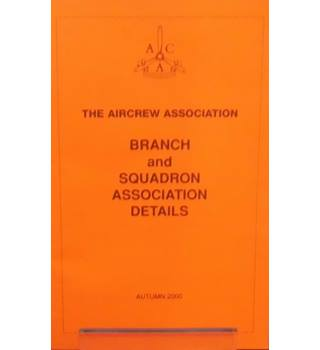 The Aircrew Association : Branch and Squadron Association Details - Autumn 2000