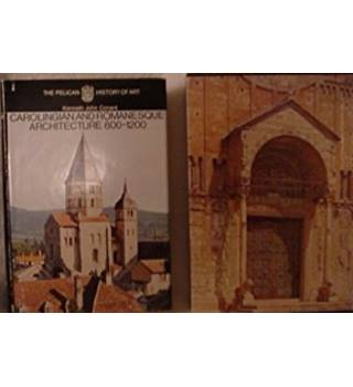 Carolingian and Romanesque Architecture (Pelican History of Art)