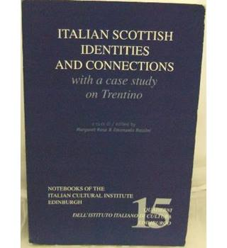 Italian Scottish Identities and Connection with a case study on Trentino