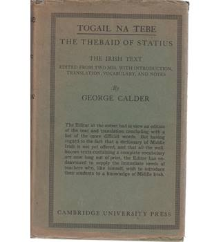 Togail Na Tebe: The Thebaid of Statius. The Irish Text.
