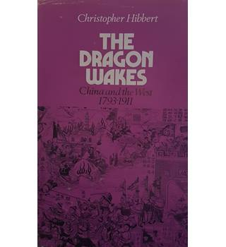 Dragon Wakes: China and the West, 1793-1911
