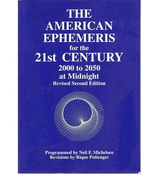 The American Ephemeris for the 21st Century 2000 to 2050 at Midnight