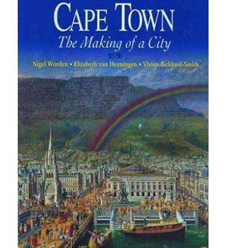 Cape Town : the making of a city