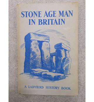Ladybird History Book: Stone Age Man In Britain - An Adventure From History
