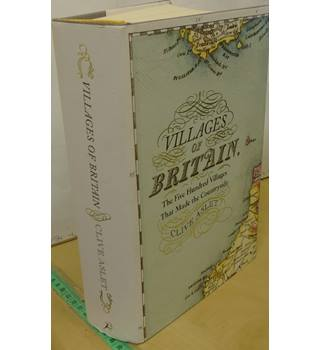 VILLAGES OF BRITAIN  by  Clive Aslet.  SIGNED