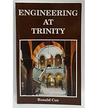 Engineering at Trinity, incorporating a record of the School of Engineering