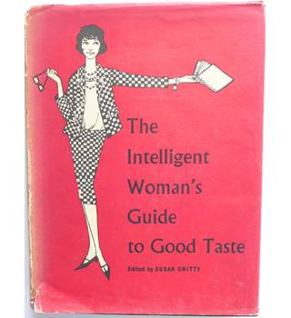 The Intelligent Woman's Guide to Good Taste