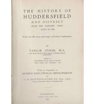 The History of Huddersfield and District from the Earliest Times Down to 1951.