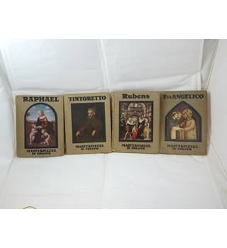 Masterpieces in Colour four vols Raphael, Rubens, Tintoretto & Fra Angelico by Konody, Bensusan, Mason, publ c 1912 T & E Jack