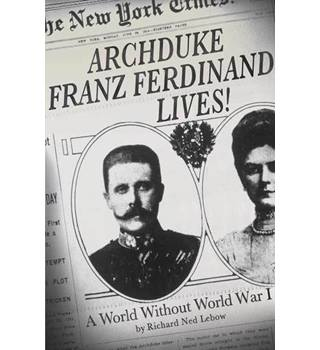 Archduke Franz Ferdinand Lives! (Advanced uncorrected version)