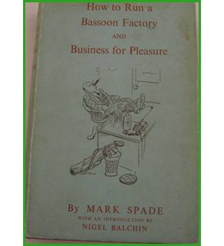 How to run a Bassoon Factory and Business and Pleasure
