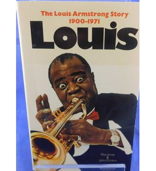 Louis Armstrong: The Biography 1900-1971