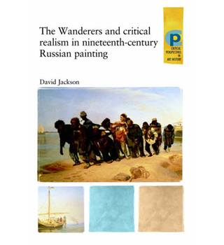 The Wanderers and Critical Realism in Nineteenth-Century Russian Painting