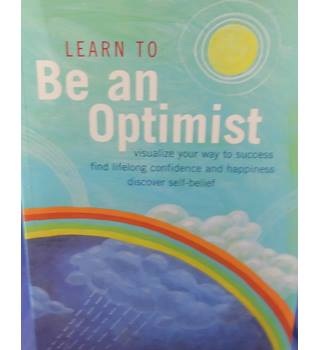 Learn To Be An Optimist