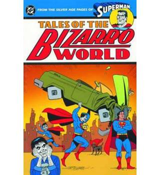 Superman, Tales of the Bizarro World