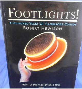 Footlights!: A Hundred Years of Cambridge Comedy