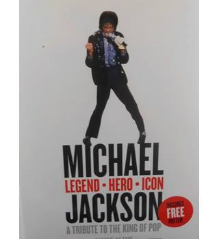 Michael Jackson: Legend, Hero, Icon - A Tribute to the King of Pop
