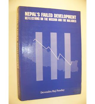 Nepal's Failed Development: Reflections on the Mission and the Maladies