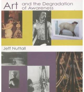 Art and the Degradation of Awareness