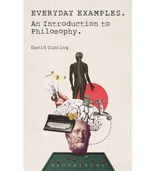 Everyday Examples: An Introduction to Philosophy