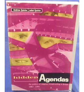 Hidden Agendas: The Politics of Religious Broadcasting in Britain 1987-1991