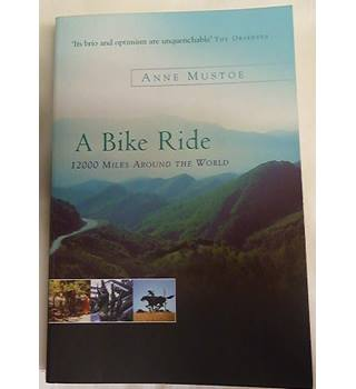 A Bike Ride: 12,000 miles around the world (Signed by Author)