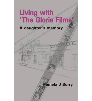 Living with 'The Gloria films': A Daughter's Memory