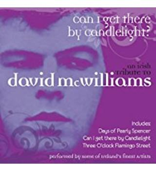 Can I get there by Candlelight?: An Irish Tribute To David McWilliams - Various artists