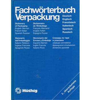 Packaging Dictionary / Fachwoerterbuch Verpackung: English - German - French - Italian - Spanish - Russian