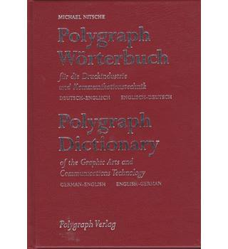 Polygraph Wörterbuch für die Druckindustrie =: Polygraph dictionary of the graphic arts : German-English, English-German