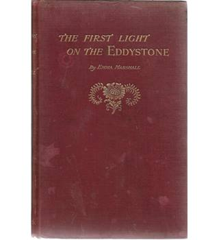 The First Light On the Eddystone A Story of Two Hundred Years Ago
