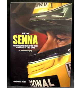 Ayrton Senna - Memories and Mementoes from a Life Lived at Full Speed