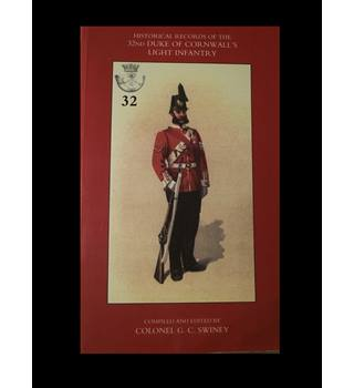 Historical Records of the 32nd Duke of Cornwall's Light Infantry