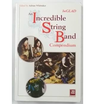 BeGlad : An Incredible String Band Compendium [2003, First Edition]