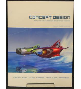 Concept Design - Works from Seven Los Angeles Entertainment Designers