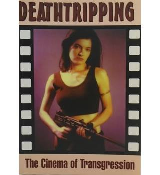 Deathtripping: Cinema of Transgression