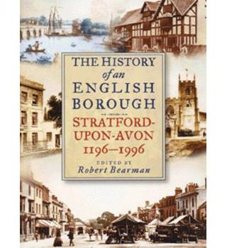 The history of an English borough - Stratford upon Avon 1196-1996 (1997)