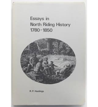 Essays in North Riding History 1780-1850