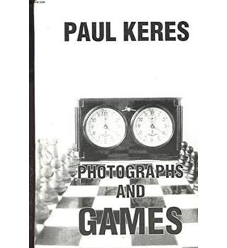 Paul Keres - Photographs and Games