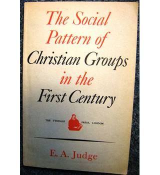 The Social Pattern of Christian Groups in the First Century