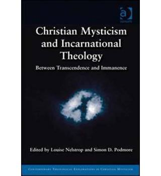 Christian Mysticism and Incarnational Theology. 2013