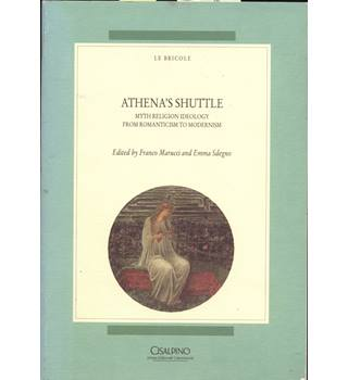 Athena's Shuttle: Myth Religion Ideology from Romanticism to Modernism
