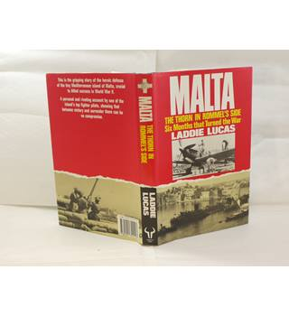 Malta - the Thorn in Rommel's Side, Six months that turned the War by Laddie Lucas publ Stanley Paul 1992