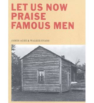 Let Us Now Praise Famous Men: Three Tenant Families