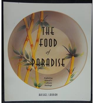 The Food of Paradise - Exploring Hawaii's Culinary Heritage