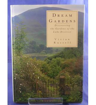 Dream gardens: discovering the gardens of the Lake District