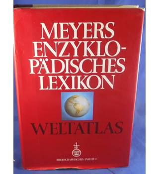 Meyers Enzyklopädisches Lexikon: Weltatlas - Meyers Encyclopedic Dictionary: World Atlas
