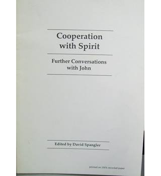 Cooperation with Spirit : Further Conversations with John