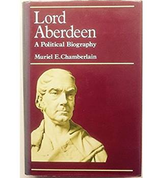 Lord Aberdeen: a political biography